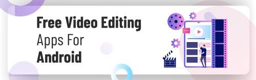 Free Video Editing Apps For Android