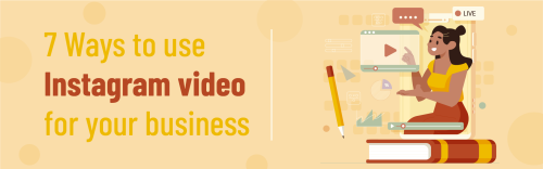7 Ways to Use Instagram Video for your Business