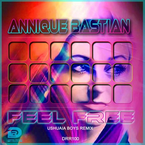OUT NOW IN ALL STORES: Annique Bastian - Feel free (Ushuaia Boys Remixes) - Digital Room Records
