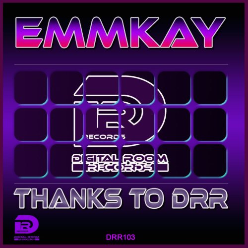 New in Promotion: Emmkay - Thanks to DRR - Digital Room Records