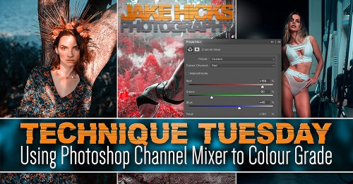 How to use Photoshop's Channel Mixer to colour grade your images - DIY Photography