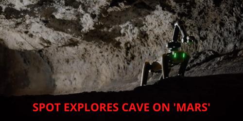 Boston Dynamics Spot explores Martian analogue caves [VIDEO]