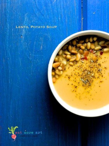 Lentil Potato Soup | Eat More Art