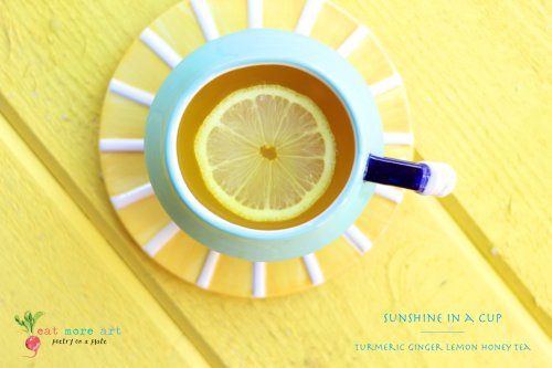 Sunshine in a Cup   Turmeric Ginger Lemon Honey Tea   Eat More Art