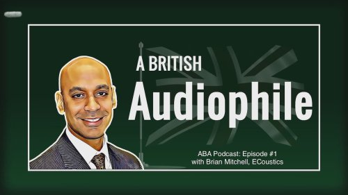 Video: A Conversation with A British Audiophile