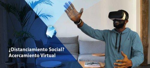Realidad Virtual: ¿Distanciamiento social? Acercamiento Virtual | Editeca ®