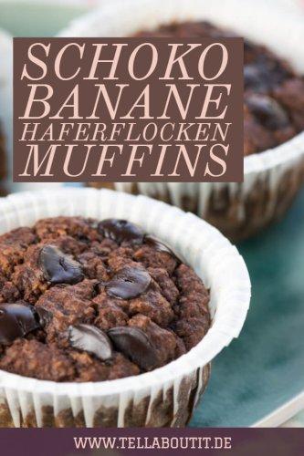 Schoko Banane Haferflocken Muffins – Frühstücksmuffins ohne Zucker