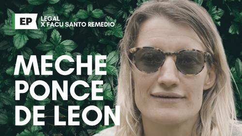 LEGAL, Capítulo VII: Planta Sagrada con Meche Ponce De León