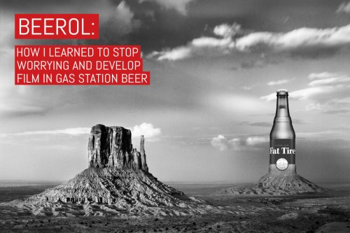 Beerol: How I learned to stop worrying and develop film in gas station beer