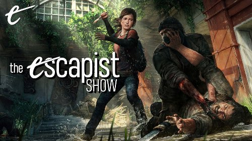 The Last of Us Remake Doesn't Mean Much for PlayStation... Yet - The Escapist Show
