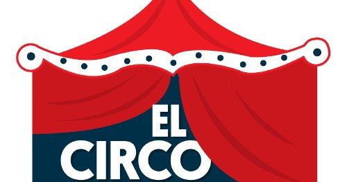 El Circo 🎪   El truco de medio millón, maromas y show franquicia