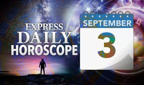 Daily horoscope for September 3: YOUR star sign reading, astrology and zodiac forecast