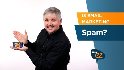 Is Email Marketing Spam? - Ask EZ