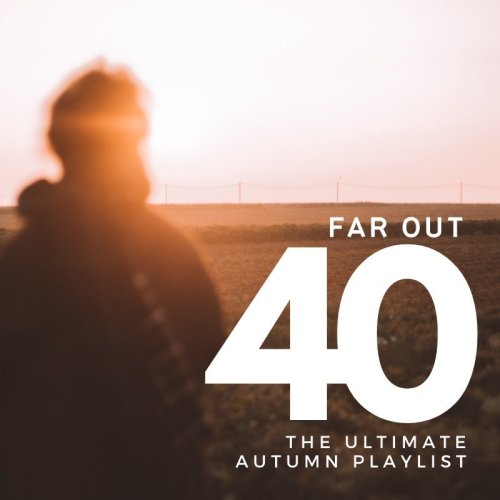 Far Out 40: The ultimate Autumn playlist