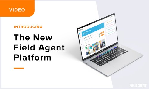 RELAUNCHED: The NEW Field Agent Platform is Here! [Video]