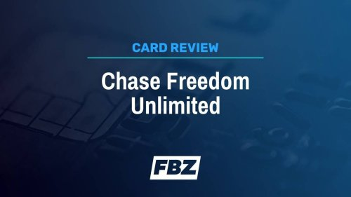 Chase Freedom Unlimited Review: Incredible Rewards With No Annual Fee