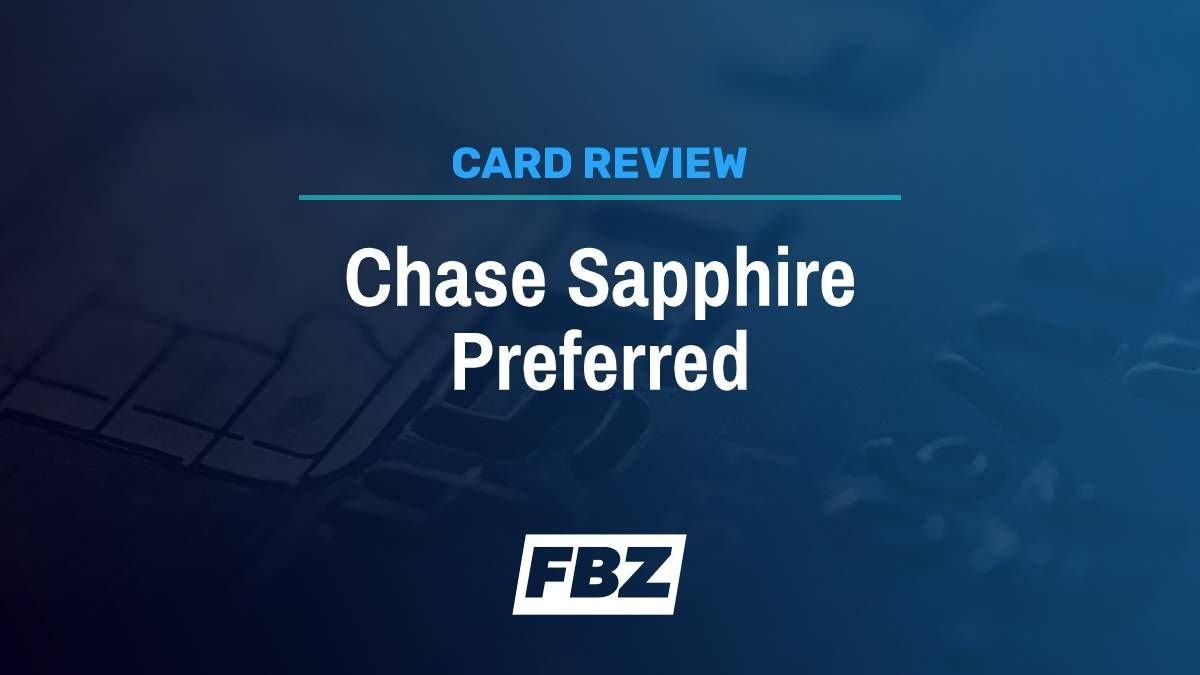 Chase Sapphire Preferred Review [2021]: Is It Worth the Hype?