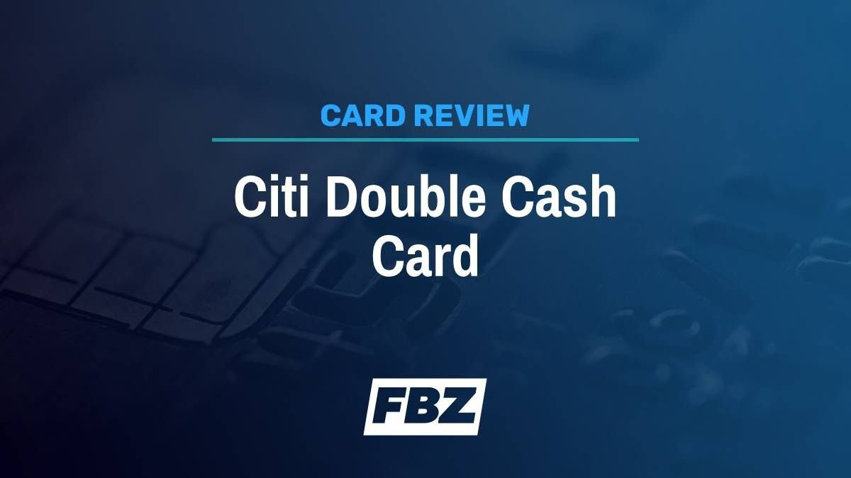 Citi Double Cash Card Review [2021]: 2% Cash Back on Everything