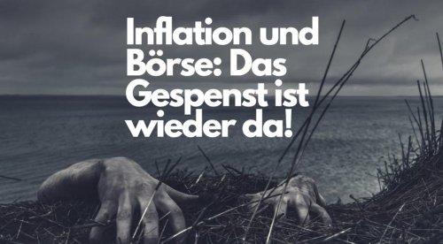 Inflation und Börse: Das Gespenst ist wieder da! Videoausblick