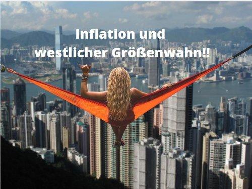 Inflation und westlicher Größenwahn! Videoausblick