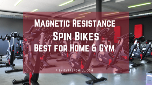 Magnetic Resistance Spin Bikes Best for Home & Gym | FitnityTreadmill