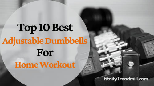 The Best Adjustable Dumbbells & Buying Guides - FitnityTreadmill - FitnityTreadmill