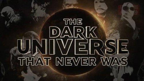 Whatever Happened To: Universal's Dark Universe