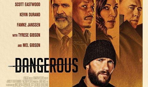 Trailer for action thriller Dangerous starring Scott Eastwood, Mel Gibson and Famke Janssen