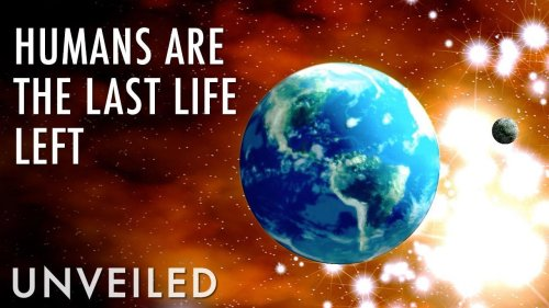 What If Humanity Is The Last Civilization In The Universe? | Unveiled