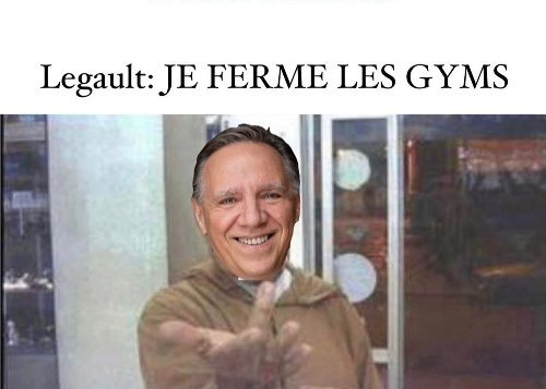 7 Montreal Memes That Sum Up Our Feelings About Gyms Re-Closing