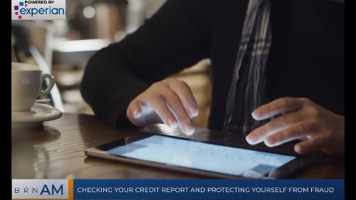 BRN AM   Checking your credit report and protecting yourself from fraud