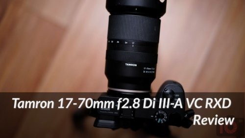 Tamron 17-70mm f2.8 Di III-A VC RXD review