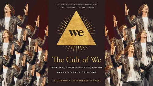 'The Cult of We': Behind the Hype That Led to WeWork's Implosion