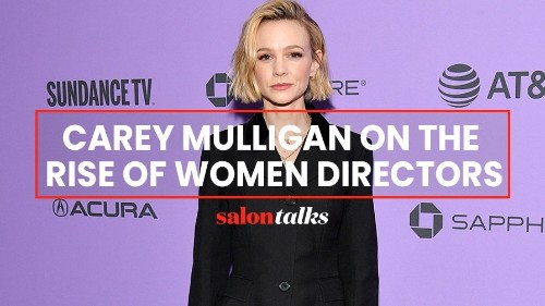 Carey Mulligan on the success of women creators in Hollywood