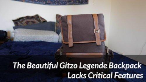 The Beautiful Gitzo Legende Backpack Lacks Critical Features