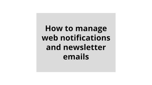 How to manage web notifications and newsletter emails | Daily Press