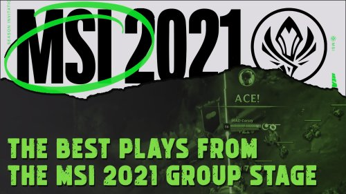 Here are some of the best plays from the MSI 2021 group stage