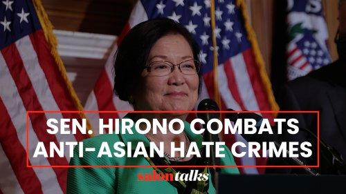 Senator Mazie Hirono on the uptick of anti-Asian hate crimes