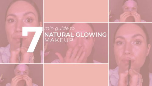 Seven-Minute Guide to Natural Glowing Makeup