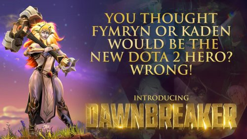 You thought FYMRYN or KADEN would be the new DOTA 2 hero - WRONG!