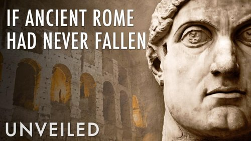 What If the Roman Empire Never Fell? | Unveiled