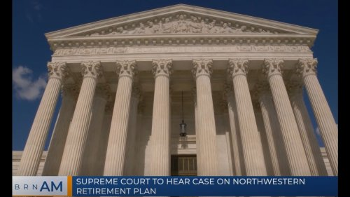 BRN AM | Supreme Court to Hear Case on Northwestern Retirement Plan