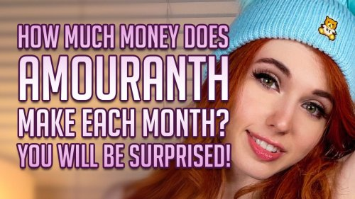 How much money does AMOURANTH make each month? You will be surprised!