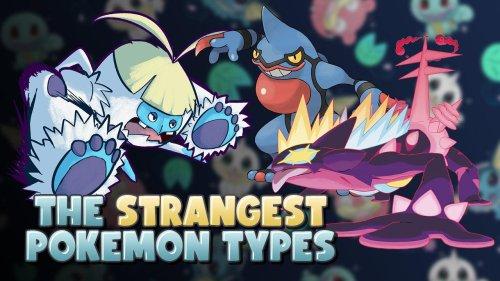 The STRANGEST Pokemon Types