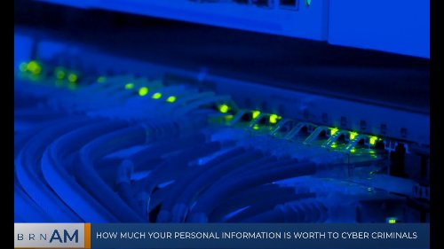 BRN AM | How much your personal information is worth to cyber criminals