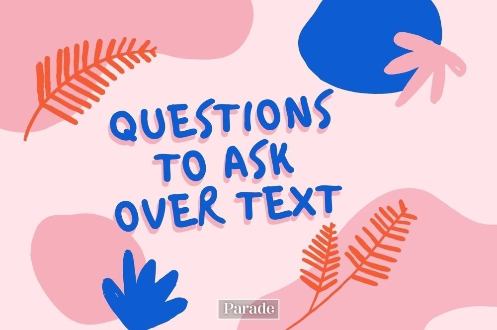 50 Interesting Questions to Ask Over Text