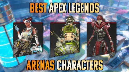 Best Apex Legends Arenas characters! Here is why you should try them out