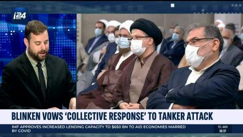 "Blinken Vows ""Collective Response"" to Tanker Attack"