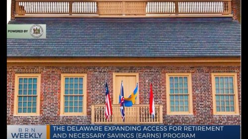 BRN Weekly   The Delaware Expanding Access for Retirement and Necessary Savings (EARNS) program