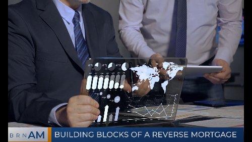 BRN AM   Building blocks of a reverse mortgage